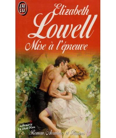 Mise à l'épreuve (Elizabeth Lowell) - J'ai lu N° 4128