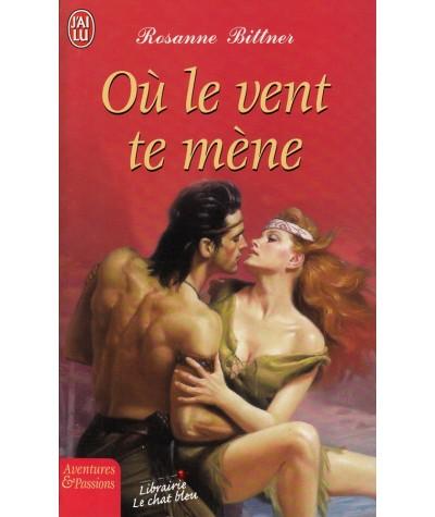 Où le vent te mène (Rosanne Bittner) - J'ai lu N° 5189