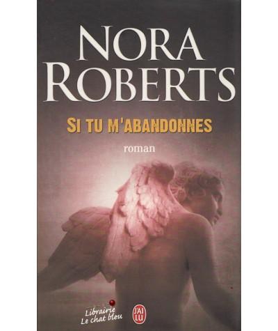 Si tu m'abandonnes (Nora Roberts) - J'ai lu N° 9136