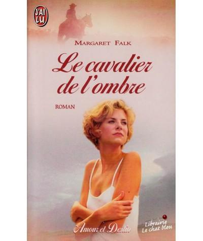 Le cavalier de l'ombre (Margaret Falk) - J'ai lu N° 5216