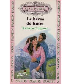 Le héros de Katie (Kathleen Creighton) - Club Passion N° 19