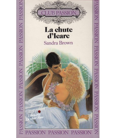 La chute d'Icare (Sandra Brown) - Club Passion N° 40