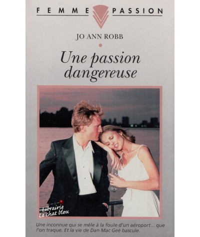 Une passion dangereuse (Jo Ann Robb) - Femme Passion N° 77