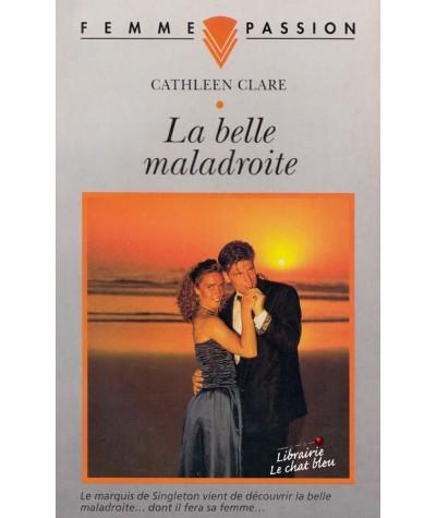 La belle maladroite (Cathleen Clare) - Femme Passion N° 78