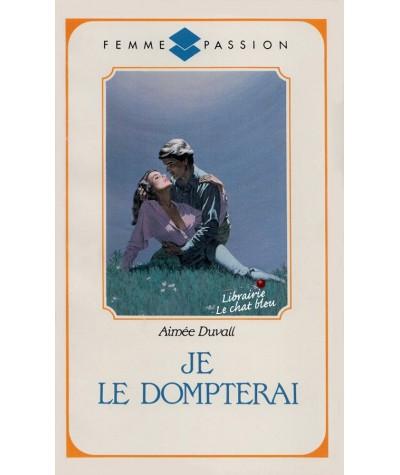 N° 4 - Je le dompterai (Aimée Duvall)