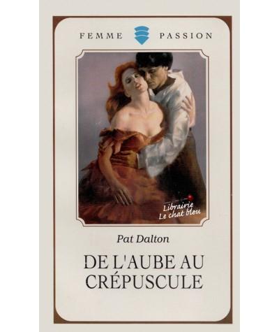 De l'aube au crépuscule (Pat Dalton) - Femme Passion N° 54