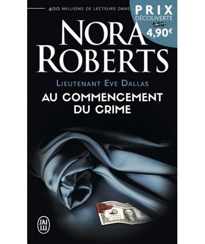 J'ai lu N° 4428 - Lieutenant Eve Dallas (Tome 1) : Au commencement du crime par Nora Roberts