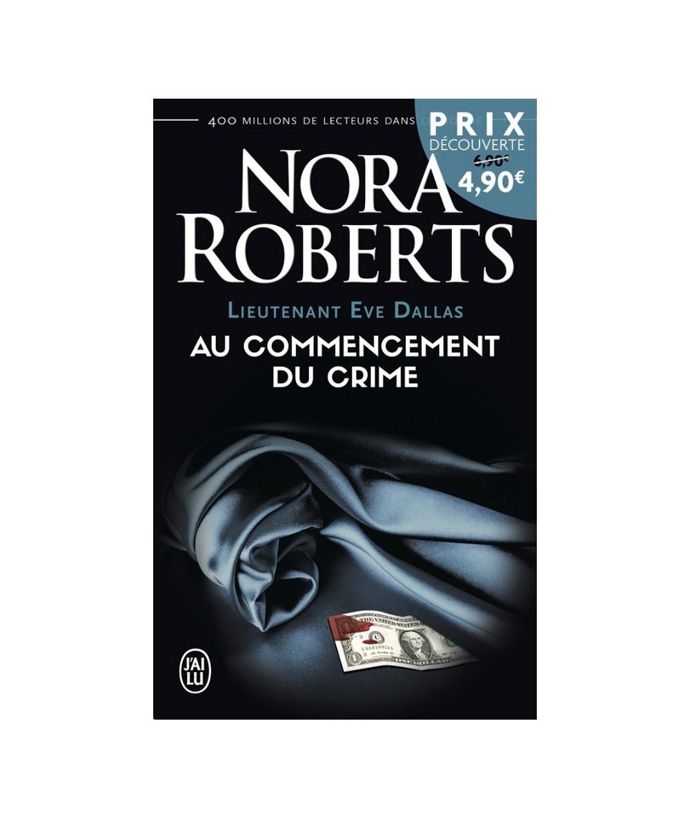 N° 4428 - Lieutenant Eve Dallas (Tome 1) : Au commencement du crime par Nora Roberts