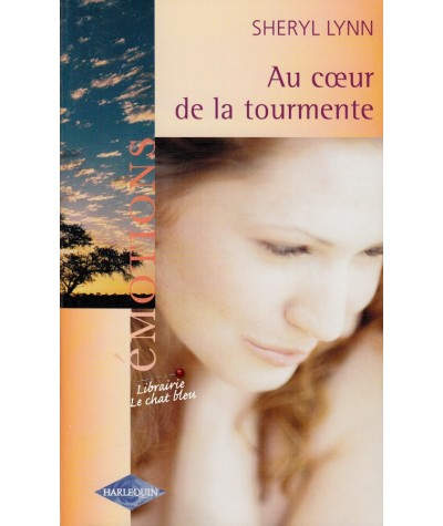 Au coeur de la tourmente (Sheryl Lynn) - Harlequin Émotions N° 873