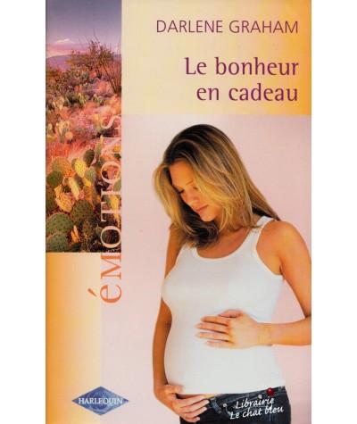 Le bonheur en cadeau (Darlene Graham) - Harlequin Emotions N° 893