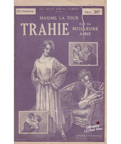 Fascicule N° 13 - Trahie par sa meilleure amie (Maxime La Tour)