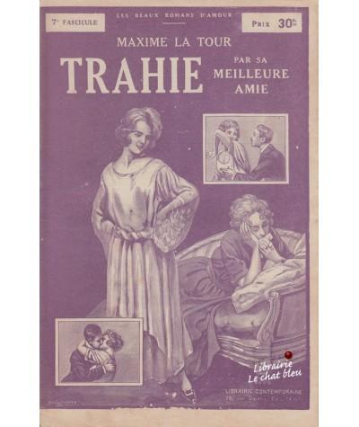 Fascicule N° 7 : Trahie par sa meilleure amie (Maxime La Tour)