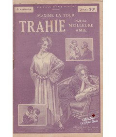 Fascicule N° 6 : Trahie par sa meilleure amie (Maxime La Tour)