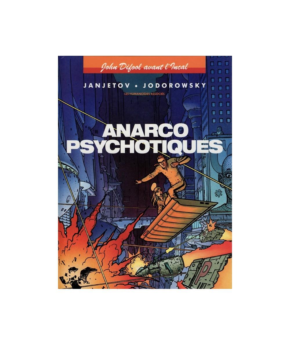 4. Anarcopsychotiques (Jodorowsky, Janjetov) - John Difool avant l'Incal