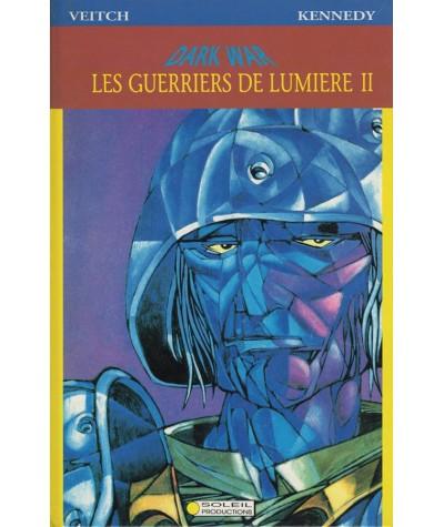 2. Dark War : Les guerriers de lumière (Cam Kennedy, Tom Veitch)