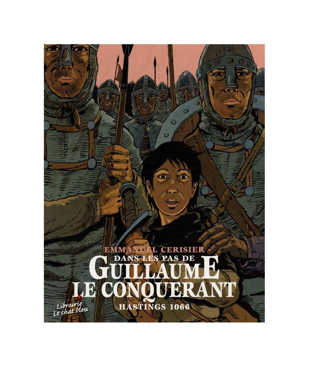 Dans les pas de Guillaume Le Conquérant : Hastings 1066 (Emmanuel Cerisier)