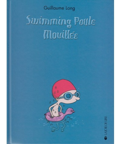 Swimming Poule Mouillée (Guillaume Long)