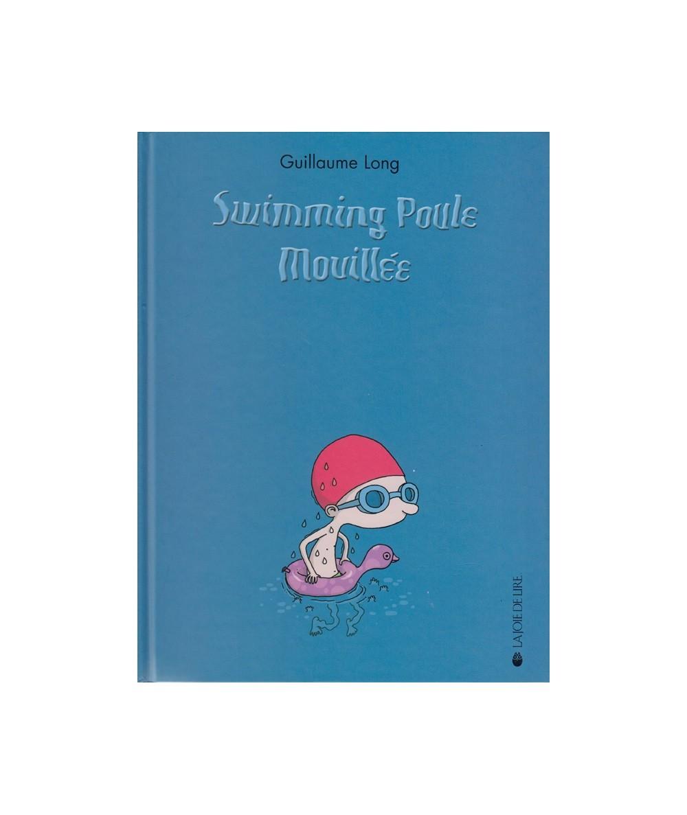 Swimming Poule Mouillée (Guillaume Long)