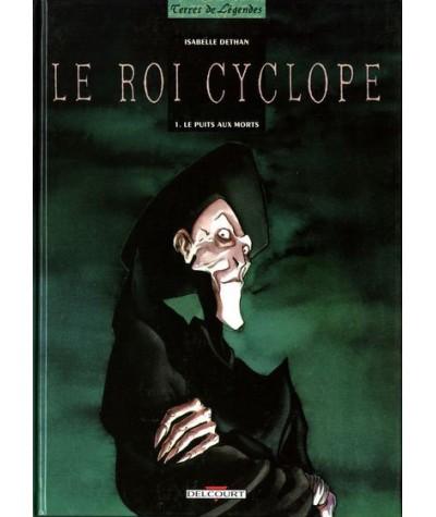 Le Roi Cyclope T1. Le puits aux morts (Isabelle Dethan)