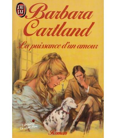 La puissance d'un amour (Barbara Cartland) - J'ai lu N° 2030