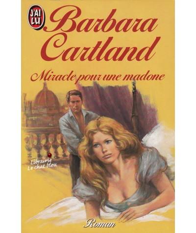 Miracle pour une madone (Barbara Cartland) - J'ai lu N° 2100