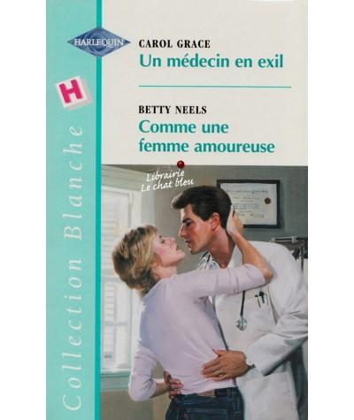 Un médecin en exil - Comme une femme amoureuse - Harlequin Blanche N° 527