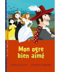 Mon ogre bien-aimé (Arnaud Alméras, Charlotte Roederer) - Milan Poche Cadet N° 28