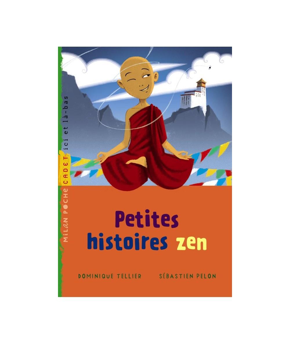 Petites histoires zen (Dominique Tellier, Sébastien Pelon) - Milan Poche Cadet N° 161