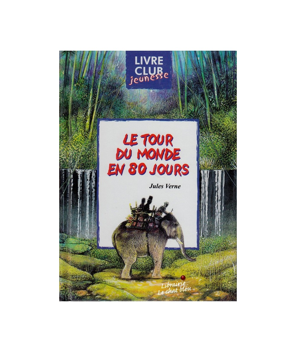 Le tour du monde en 80 jours (Jules Verne) - Club Jeunesse N° 9