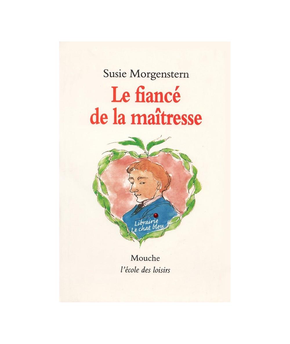 Le fiancé de la maîtresse (Susie Morgenstern) - Collection Mouche