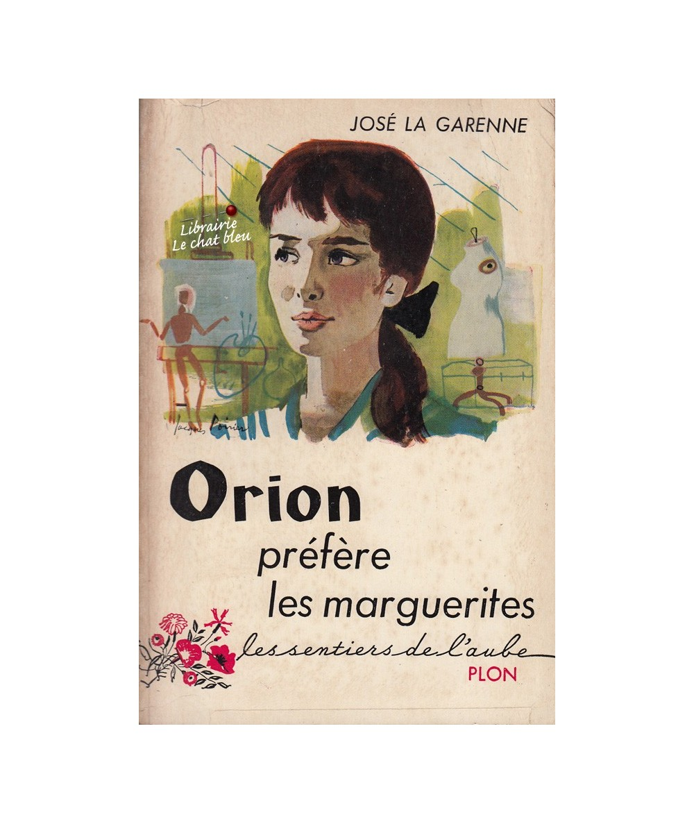 Orion préfère les marguerites (José La Garenne) - Les sentiers de l'aube N° 16