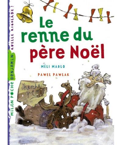 Le renne du père Noël (Méli Marlo, Pawel Pawlak) - Milan Poche Benjamin N° 17