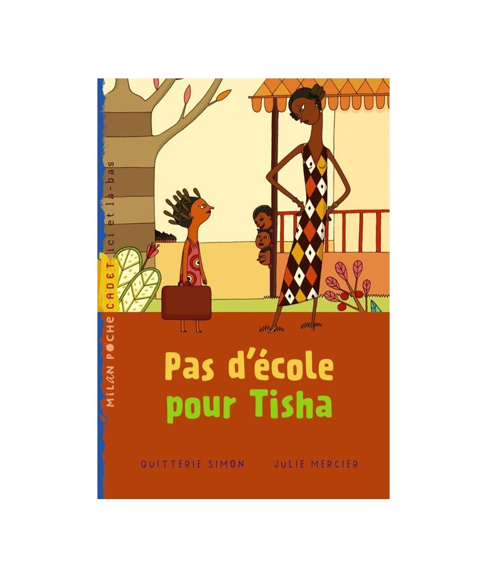 Pas d'école pour Tisha (Quitterie Simon, Julie Mercier) - Milan Poche Cadet N° 116