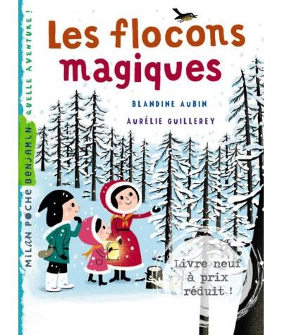Les flocons magiques (Blandine Aubin, Aurélie Guillerey) - Milan Poche Benjamin N° 107