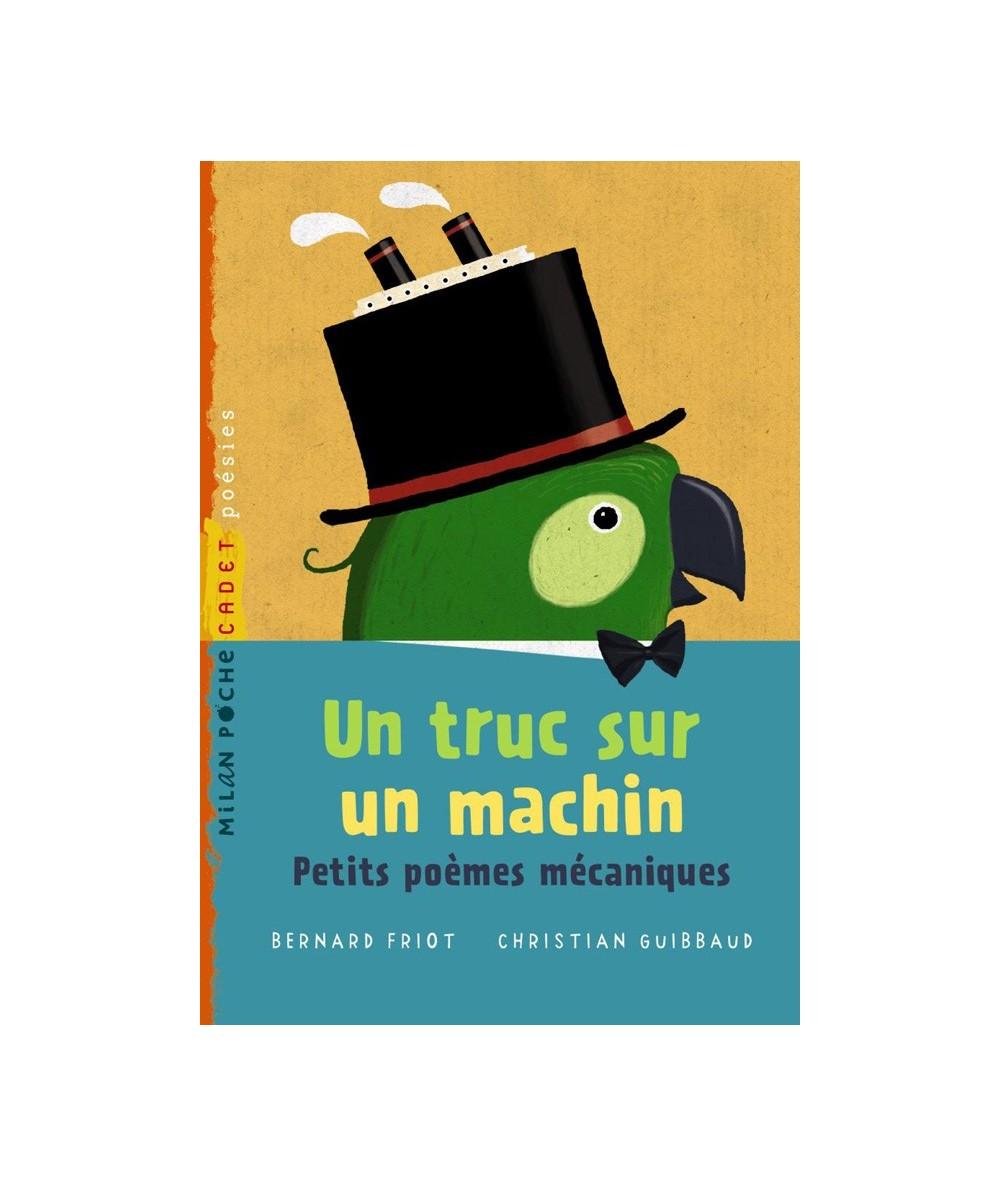Un truc sur un machin (Bernard Friot, Christian Guibbaud) - Milan Poche Cadet N° 104