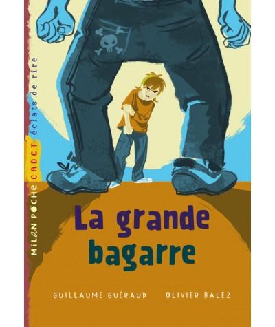 La grande bagarre (Guillaume Guéraud, Olivier Balez) - Milan Poche Cadet N° 103