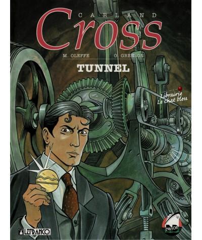 Tome 3. Carland Cross : Tunnel (Michel Oleffe, Olivier Grenson)