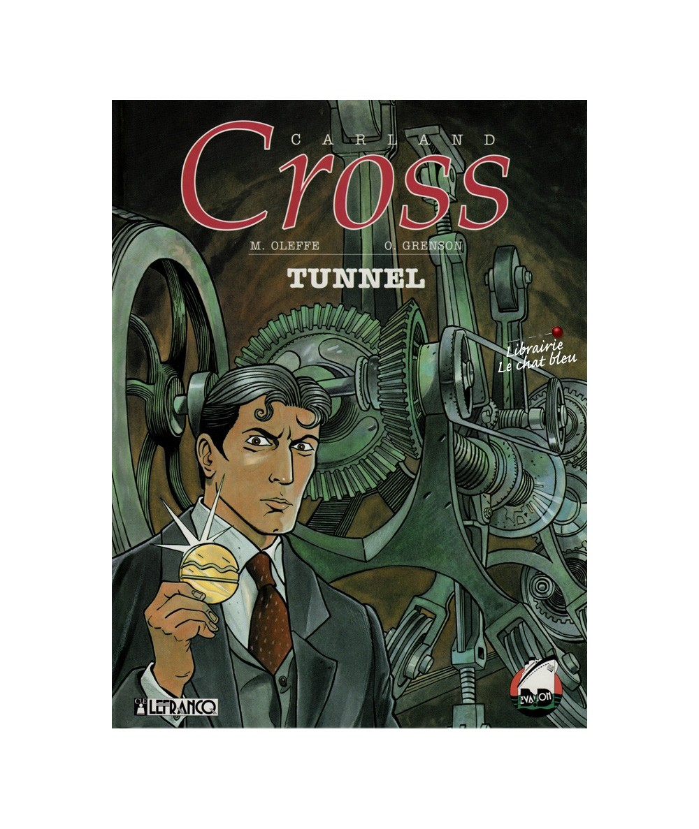 Tome 3. Carland Cross : Tunnel (Michel Oleffe, Olivier Grenson)