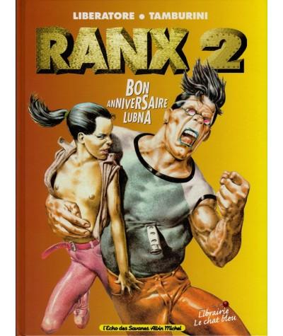 RANX 2 : Bon anniversaire Lubna (Stefano Tamburini, Liberatore)