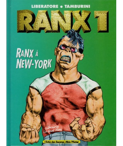 RANX 1 : Ranx à New-York (Stefano Tamburini, Liberatore)