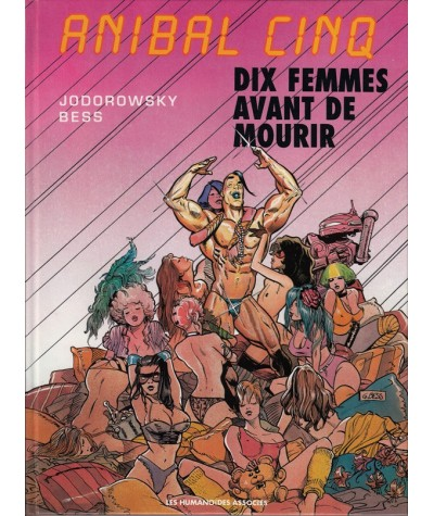 Anibal Cinq T1 : Dix femmes avant de mourir (Alexandro Jodorowsky, Georges Bess)