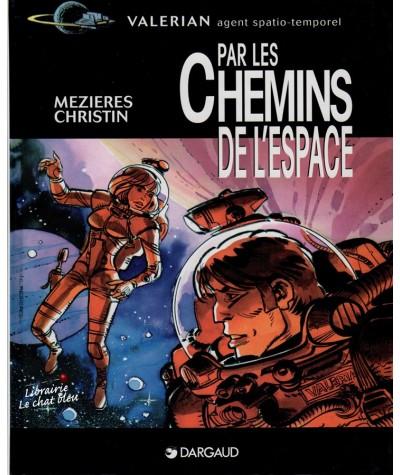 Valérian : Par les chemins de l'espace (Pierre Christin, Jean-Claude Mézières)