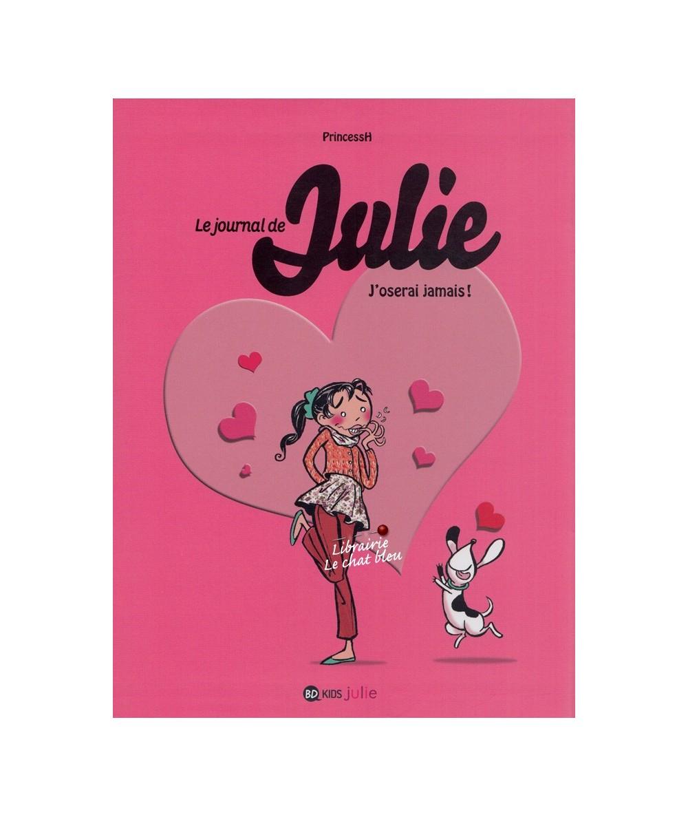 Le journal de Julie T3 : J'oserai jamais ! (PrincessH)