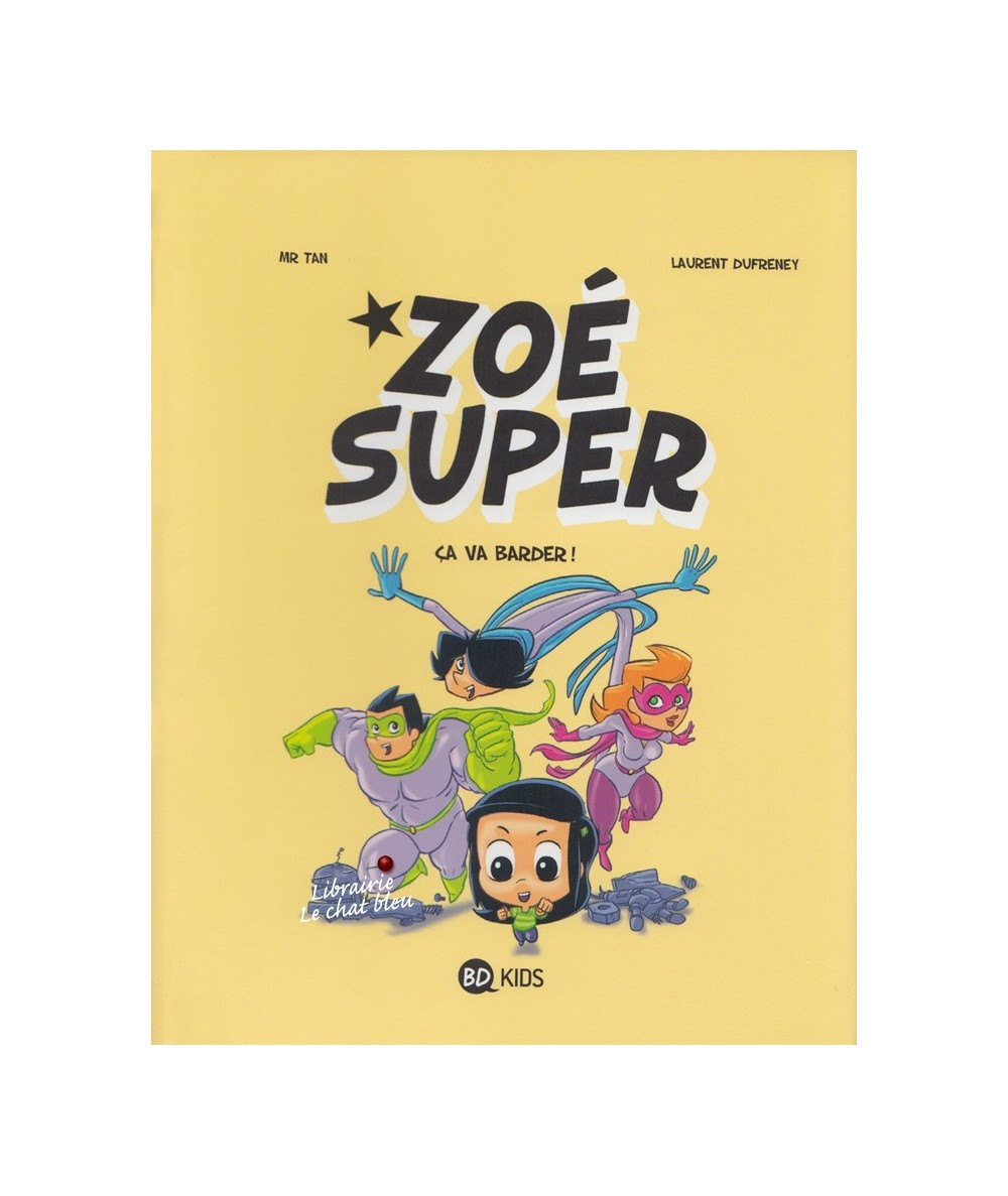 Zoé Super T2 : Ça va barder ! (Mr Tran, Laurent Dufreney)