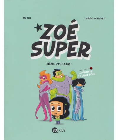 Zoé Super T1 : Même pas peur ! (Mr Tran, Laurent Dufreney)