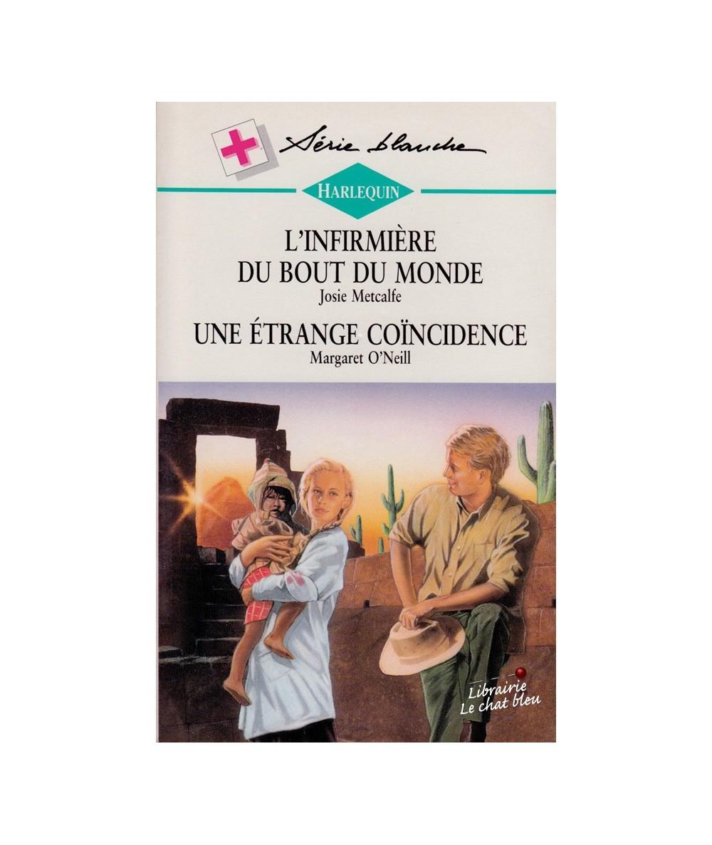 N° 343 - L'infirmière du bout du monde (Josie Metcalfe) - Une étrange coïncidence (Margaret O'Neil)