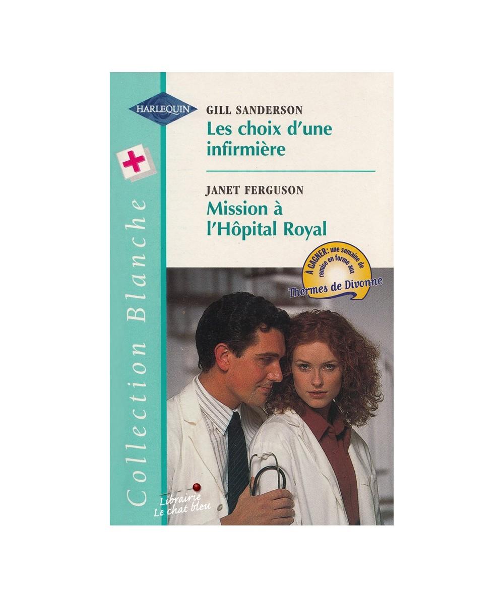 N° 432 - Les choix d'une infirmière (Gill Sanderson) - Mission à l'Hôpital Royal (Janet Ferguson)