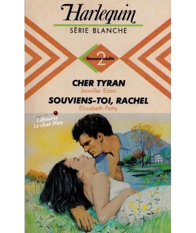 Cher tyran - Souviens-toi, Rachel - Harlequin Blanche N° 155