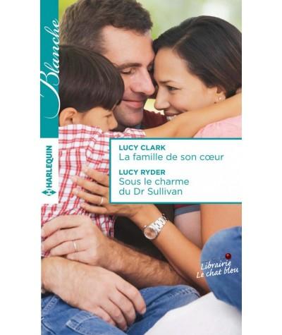 La famille de son coeur - Sous le charme du Dr Sullivan - Blanche N° 1215