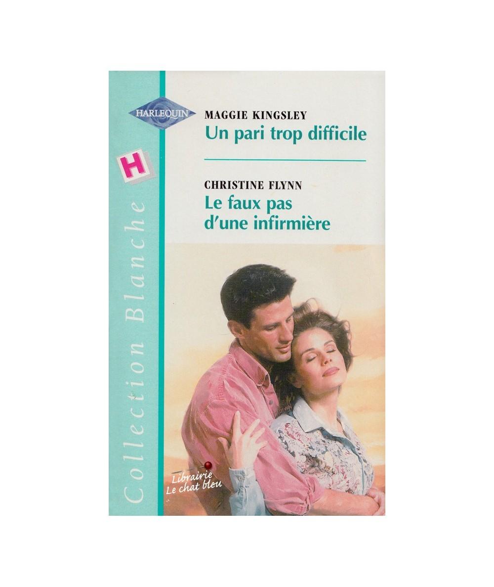N° 497 - Un pari trop difficile (Maggie Kingsley) - Le faux pas d'une infirmière (Christine Flynn)